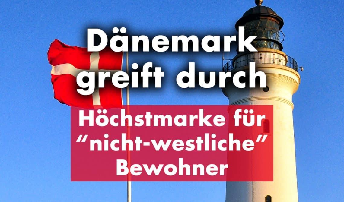 """Höchstmarke für """"nicht westliche"""" Bewohner: Dänemark greift durch"""