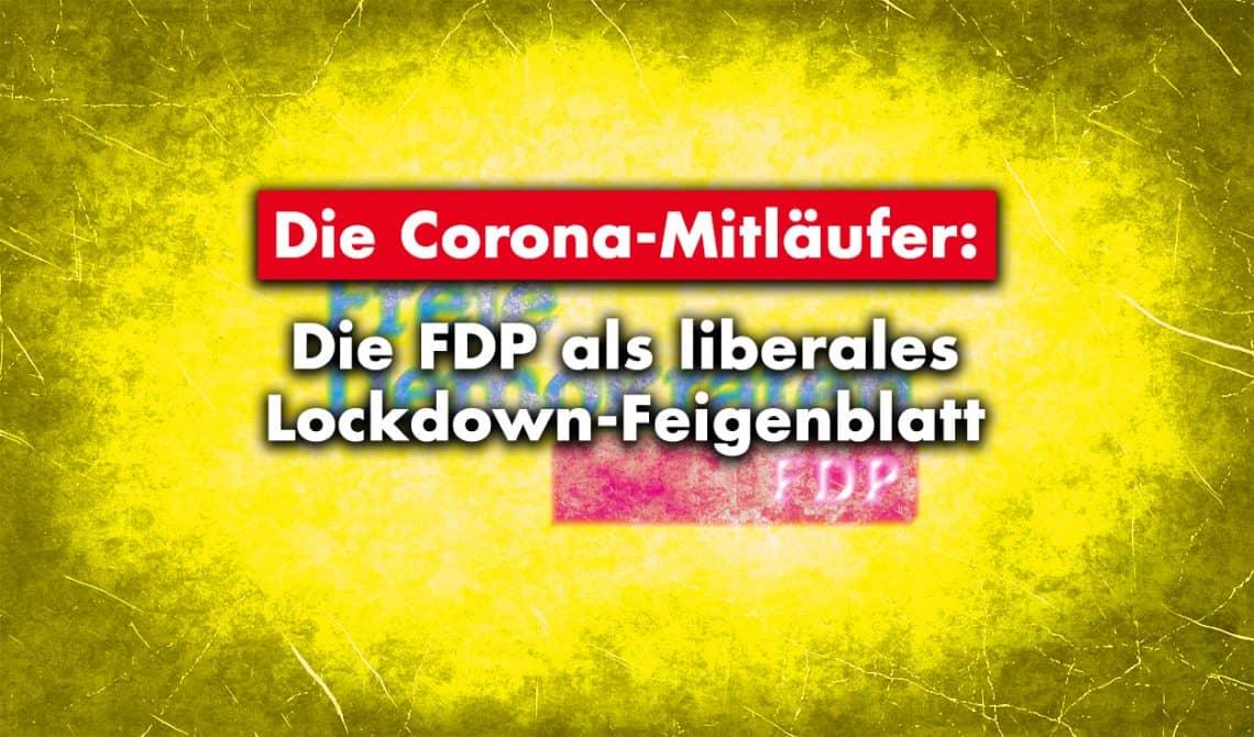Die Corona-Mitläufer: Die FDP als liberales Lockdown-Feigenblatt
