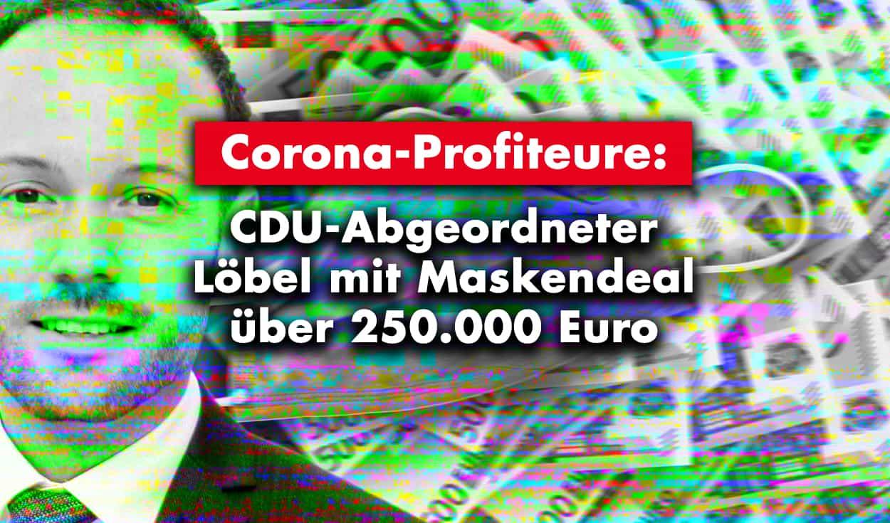 CDU-Abgeordneter Löbel mit 250.000 Euro Maskendeal
