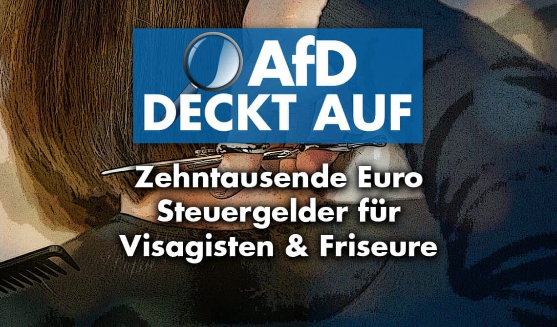 Zehntausende Euro Steuergelder für Visagisten und Friseure