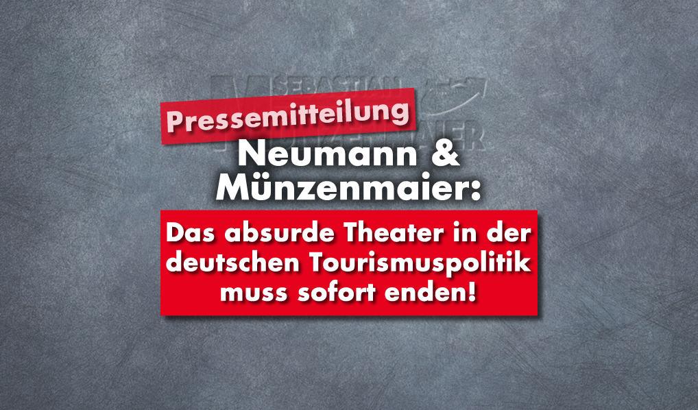 Das absurde Theater in der deutschen Tourismuspolitik muss sofort enden!