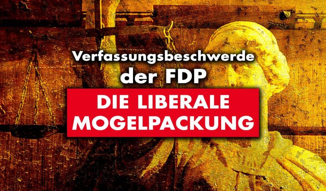 FDP-Verfassungsbeschwerde: Die liberale Mogelpackung