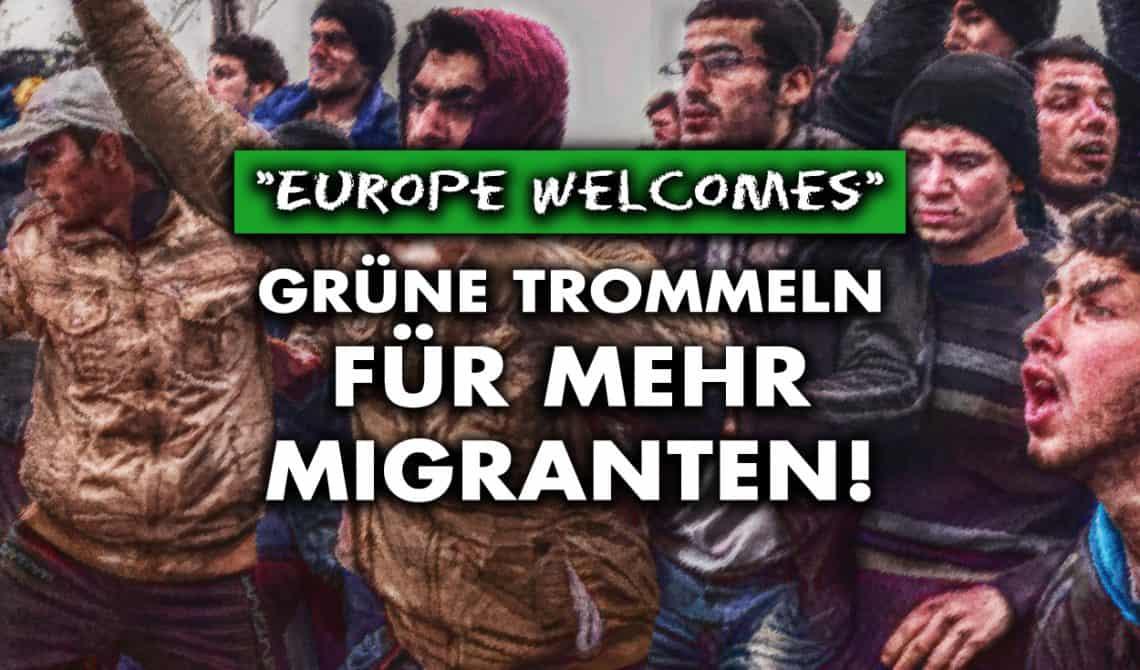 """""""Europe Welcomes"""" – Grüne trommeln für mehr Migranten!"""