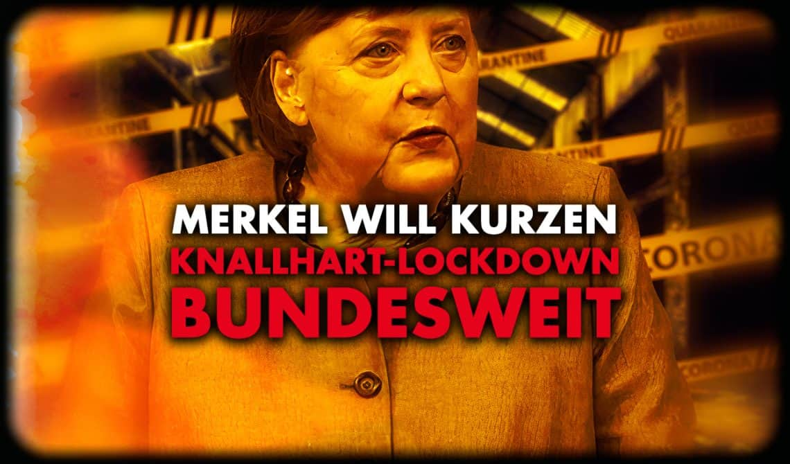 Merkel will kurzen Knallhart-Lockdown bundesweit!