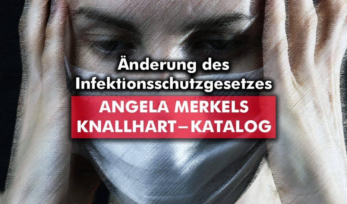 Änderung des Infektionsschutzgesetzes: Merkels Knallhart-Katalog