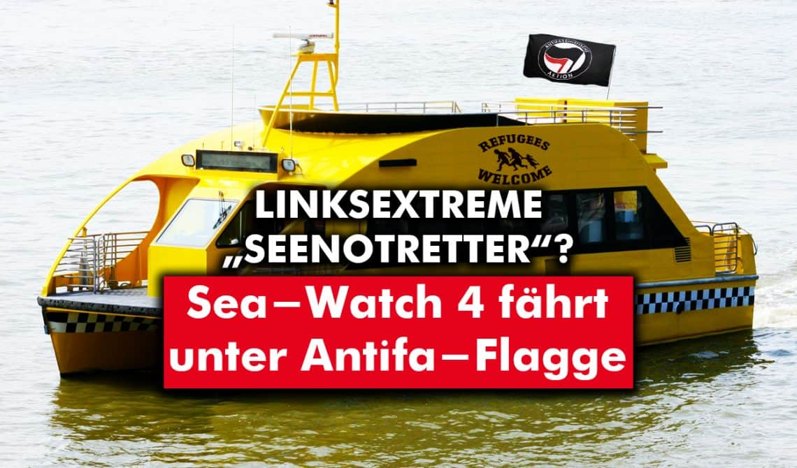 Linksextreme Seenotretter? Sea-Watch 4 fährt unter Antifa-Flagge