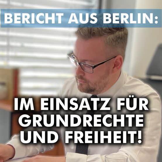 Bericht aus Berlin: Im Einsatz für Grundrechte und Freiheit!