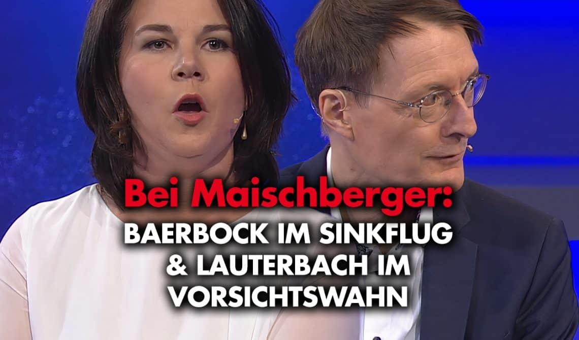 Maischberger: Baerbock im Sinkflug & Lauterbach im Vorsichtswahn