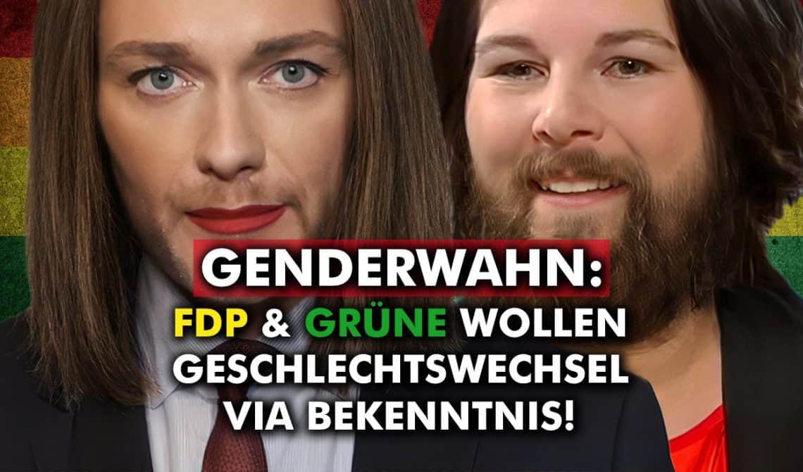 Genderwahn: FDP und Grüne wollen Geschlechtswechsel via Bekenntnis