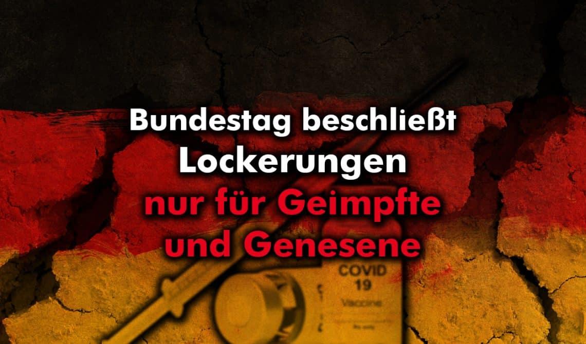 Bundestag beschließt Lockerungen nur für Geimpfte und Genesene!