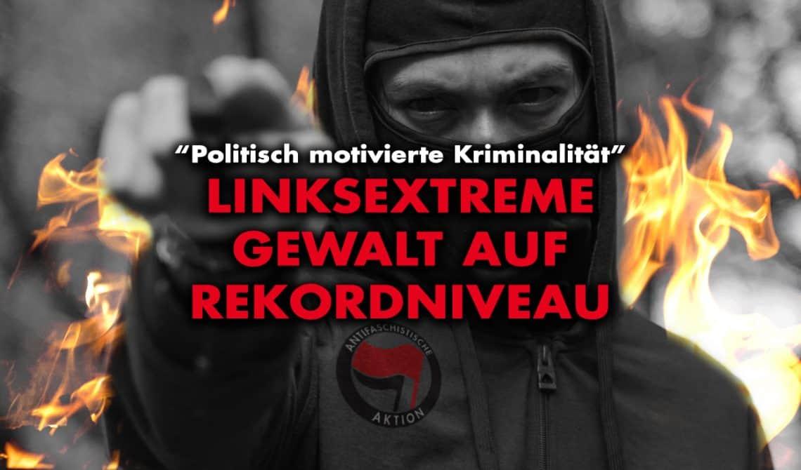 Politisch motivierte Kriminalität: Linksextreme Gewalt auf Rekordniveau