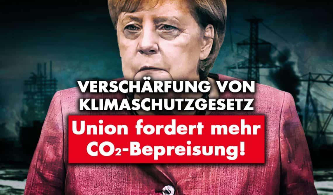Verschärfung von Klimaschutzgesetz: Union fordert mehr CO2-Bepreisung!