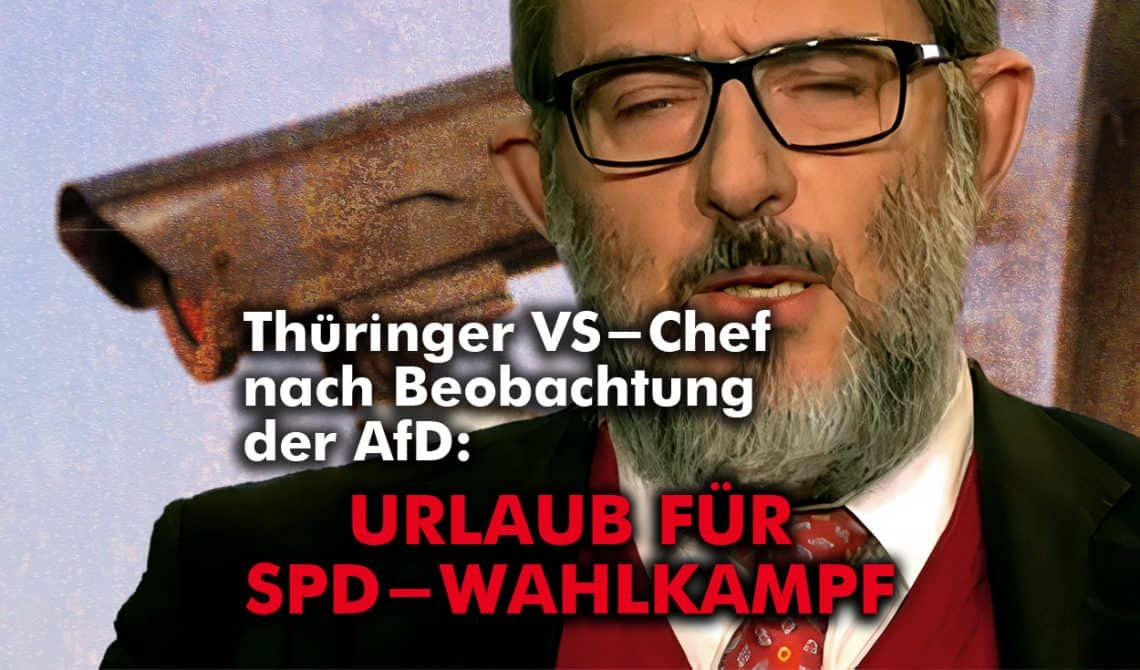 Thüringens VS-Chef: Erst AfD-Beobachtung, dann SPD-Wahlkampfurlaub