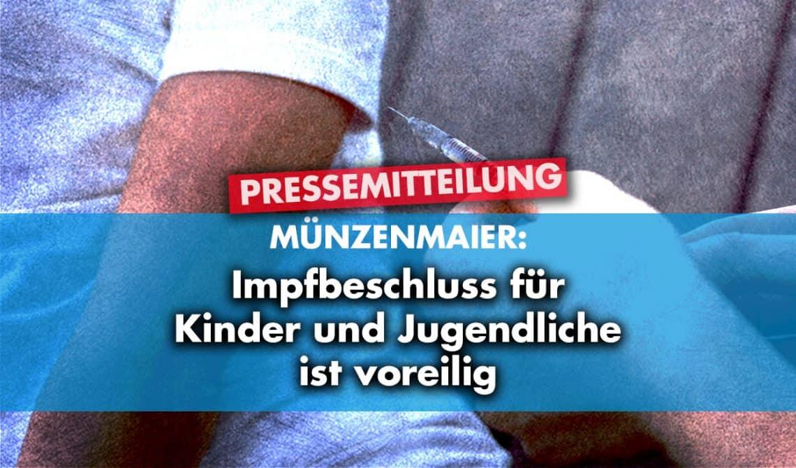 Münzenmaier: Impfbeschluss für Kinder und Jugendliche ist voreilig