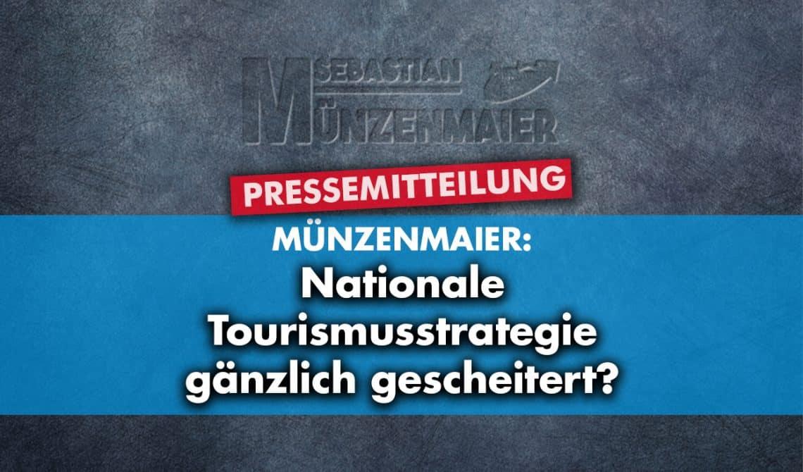 Münzenmaier: Nationale Tourismusstrategie gänzlich gescheitert?
