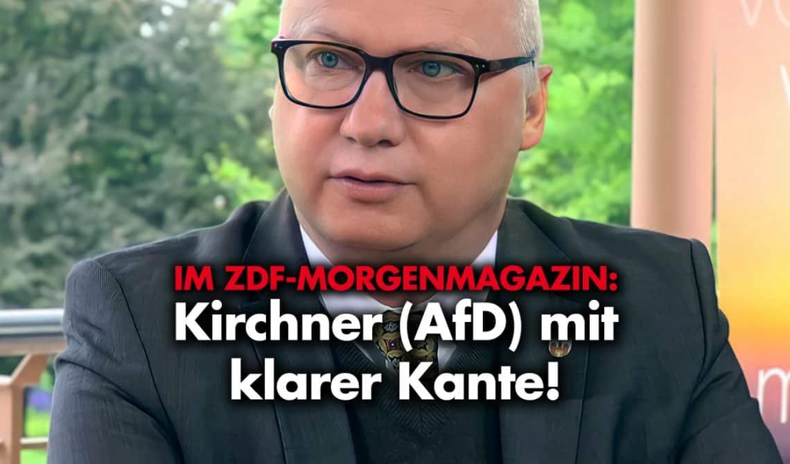 ZDF-Morgenmagazin: Kirchner (AfD) mit klarer Kante