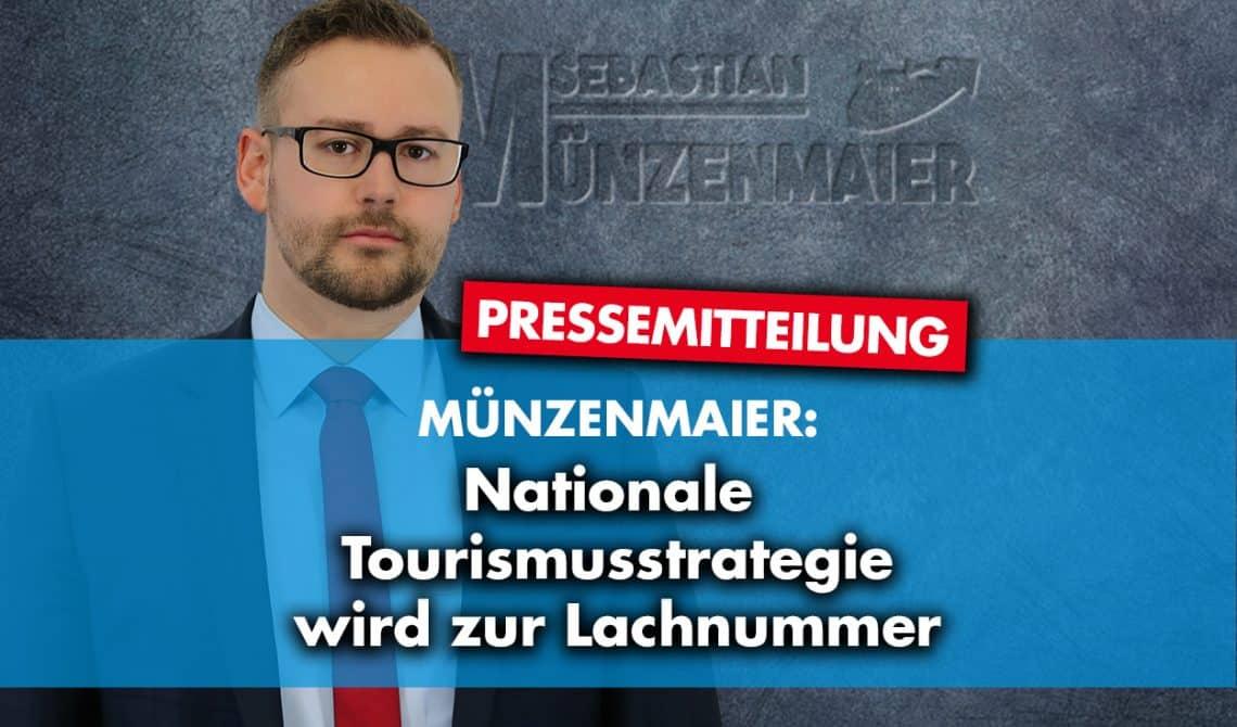 Münzenmaier: Nationale Tourismusstrategie wird zur Lachnummer