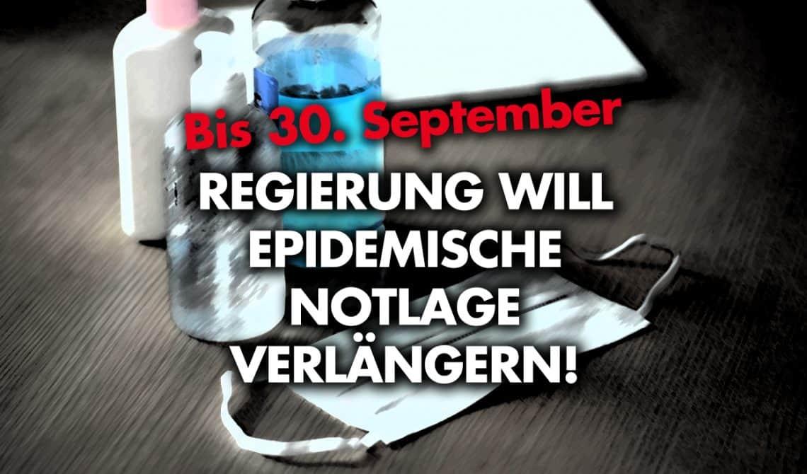 Bis 30. September: Regierung will epidemische Notlage verlängern