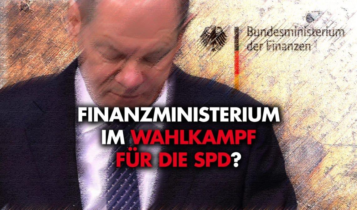 Vorwürfe gegen Scholz: Finanzministerium im Wahlkampf für die SPD?