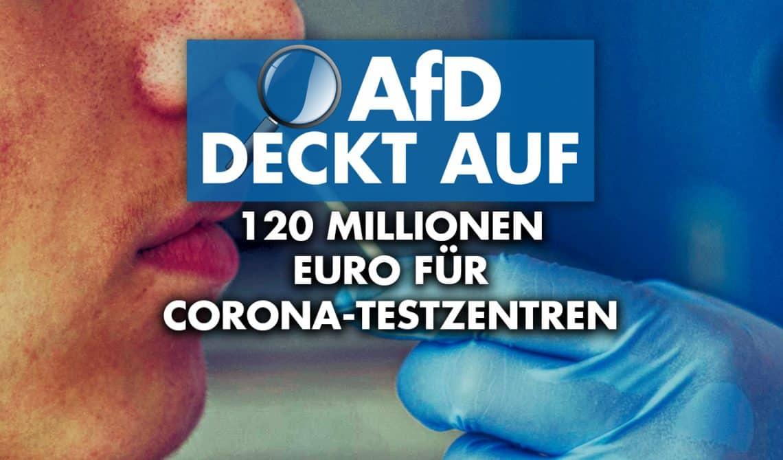 AfD deckt auf: 120 Millionen Euro für Corona-Testzentren