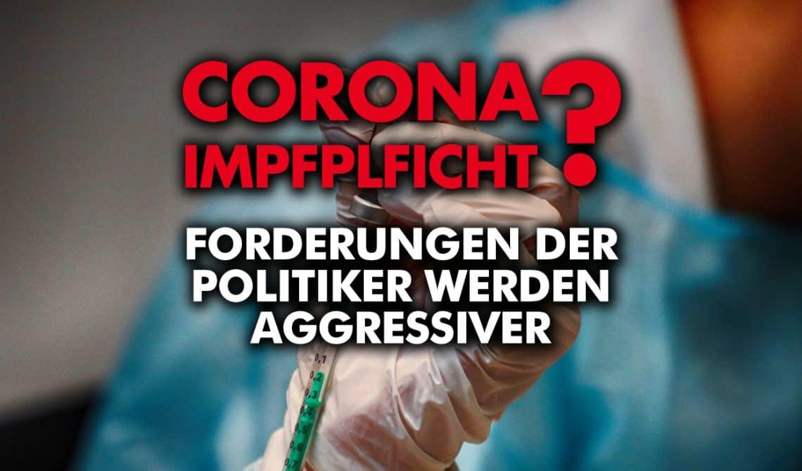 Corona-Impfpflicht? Forderungen der Politiker werden aggressiver