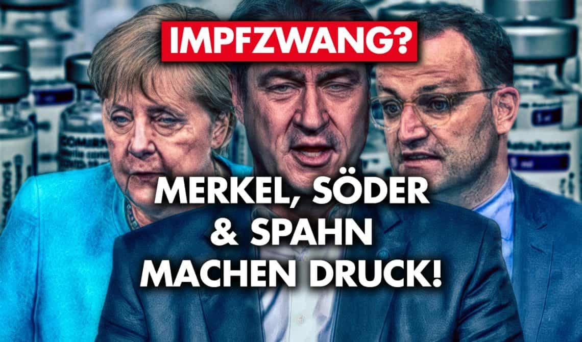 Impfzwang? Merkel, Söder und Spahn machen Druck
