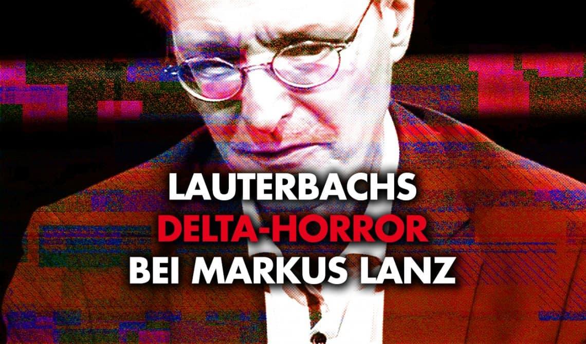 Lauterbachs Delta-Horror bei Lanz