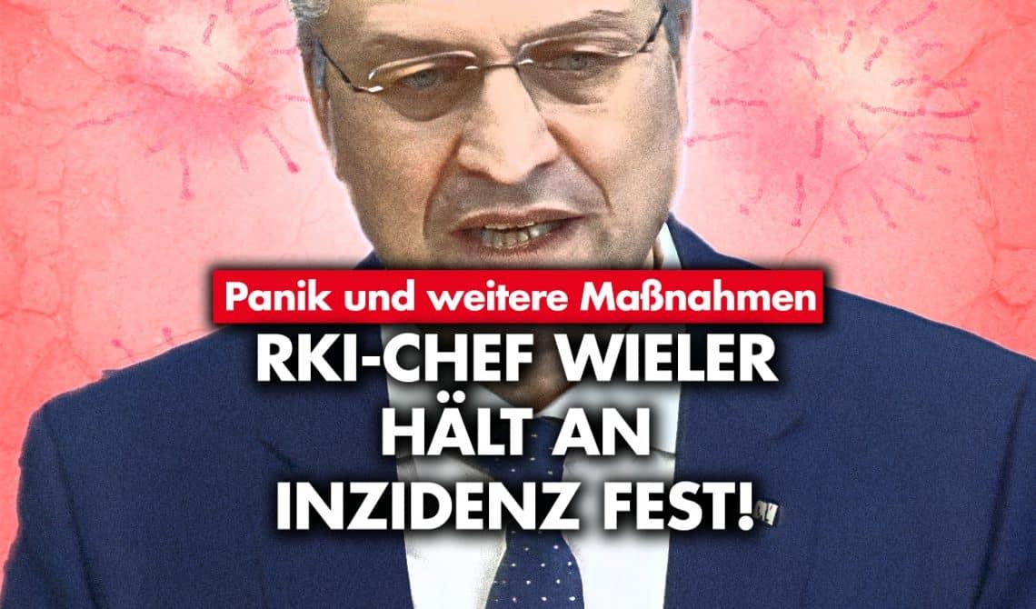 Panik und weitere Maßnahmen: RKI-Chef Wieler hält an Inzidenz fest!