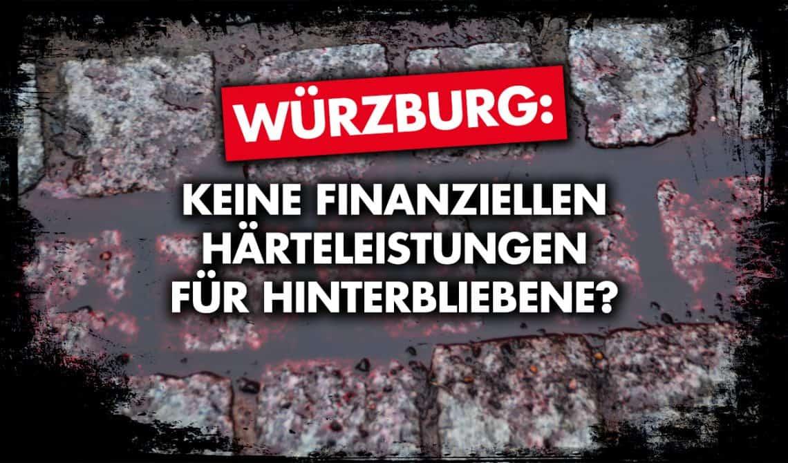 Würzburg: Keine finanziellen Härteleistungen für Hinterbliebene?
