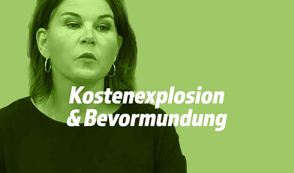 Grüne - Bevormundung & Kostenexplosion