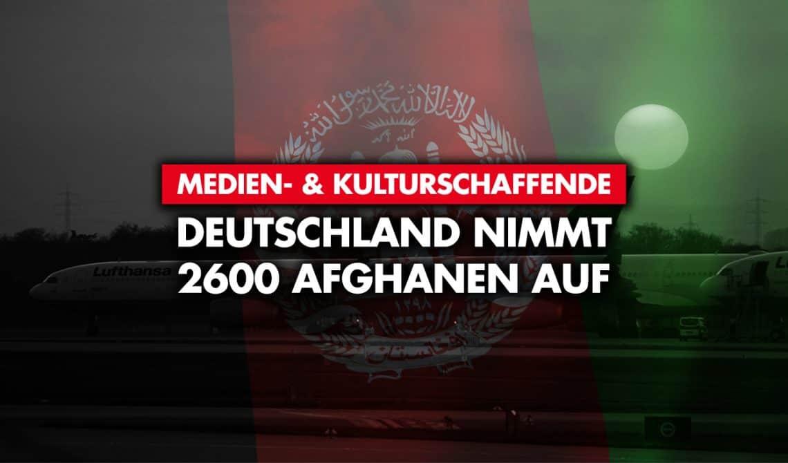 Medien- und Kulturschaffende: Deutschland nimmt 2600 Afghanen auf
