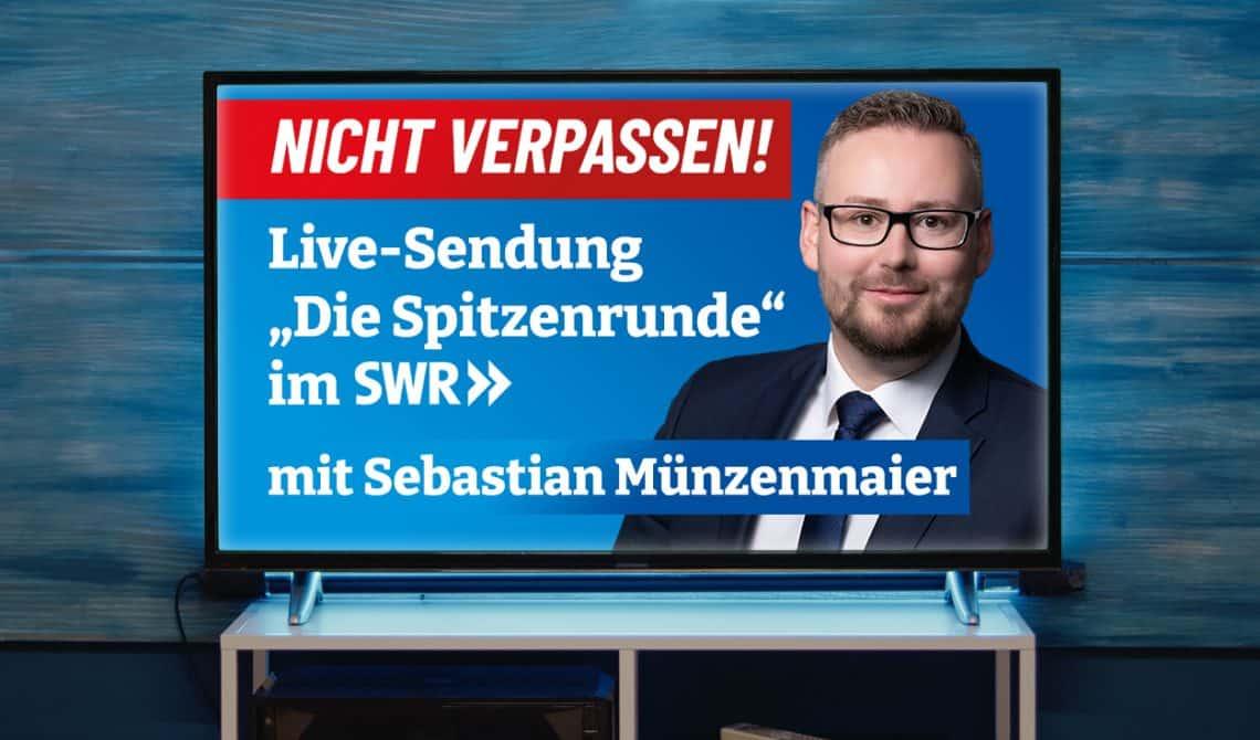 Nicht verpassen! SWR-Spitzenrunde mit Sebastian Münzenmaier
