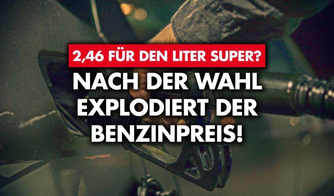2,47 für den Liter Super? Nach der Wahl explodiert der Benzinpreis!
