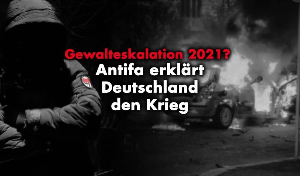 Gewalteskalation 2021? Antifa erklärt Deutschland den Krieg