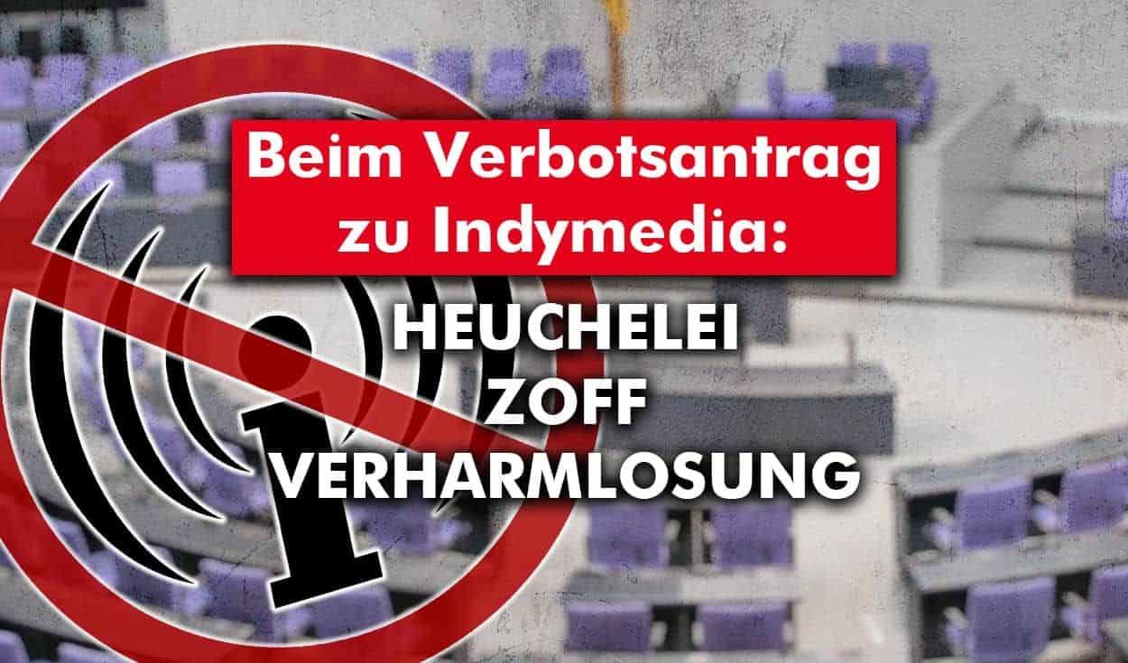 Bei Indymedia-Verbotsantrag: Heuchelei, Zoff, Verharmlosung