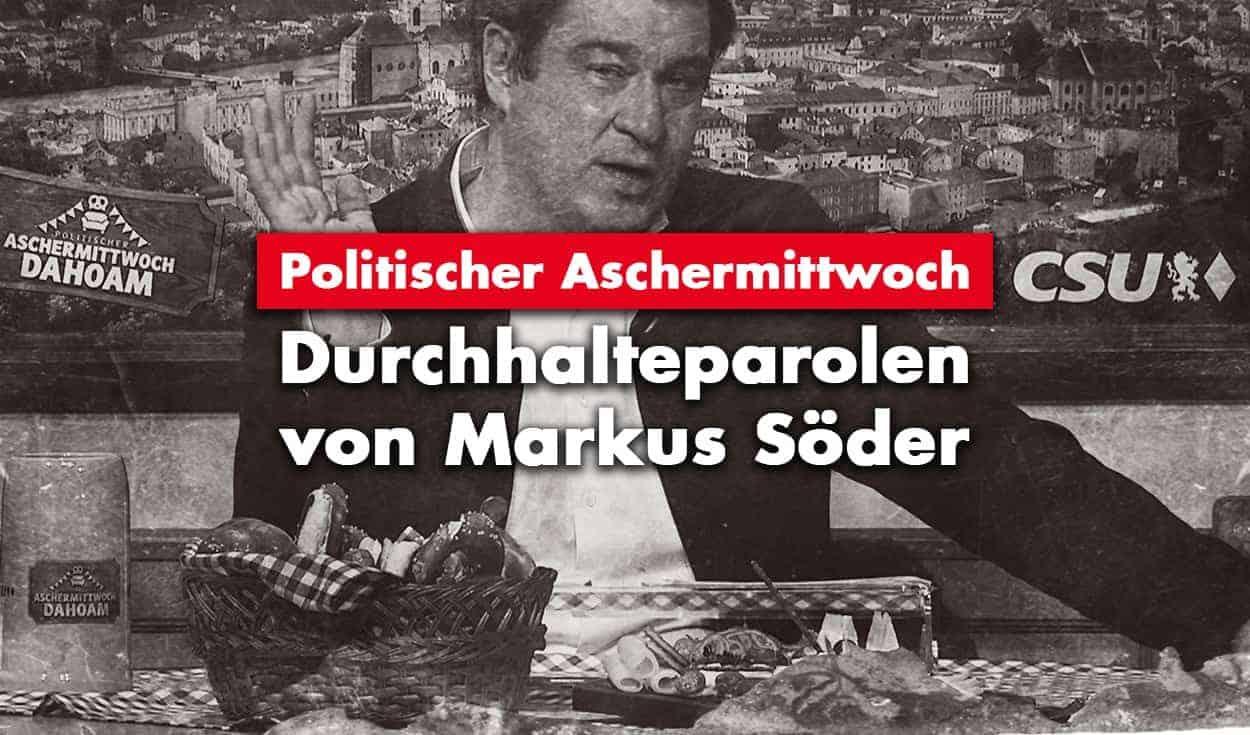 Politischer Aschermittwoch: Durchhalteparolen von Markus Söder