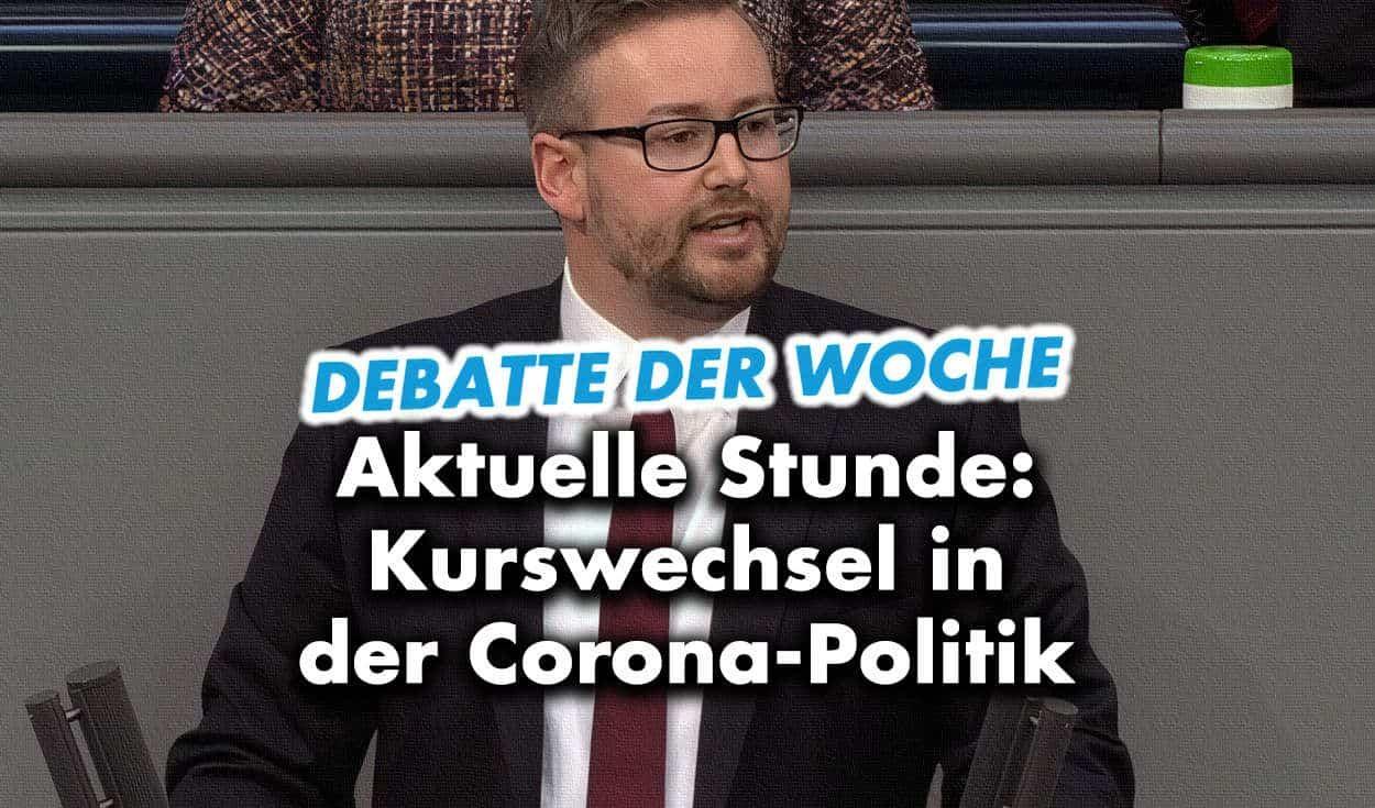 Debatte der Woche: Kurswechsel in der Corona-Politik