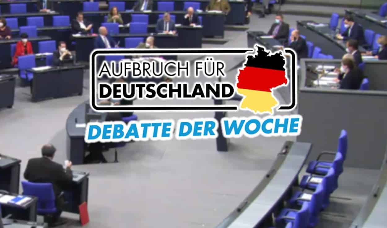 Aufbruch für Deutschland im Bundestag – Debatte der Woche