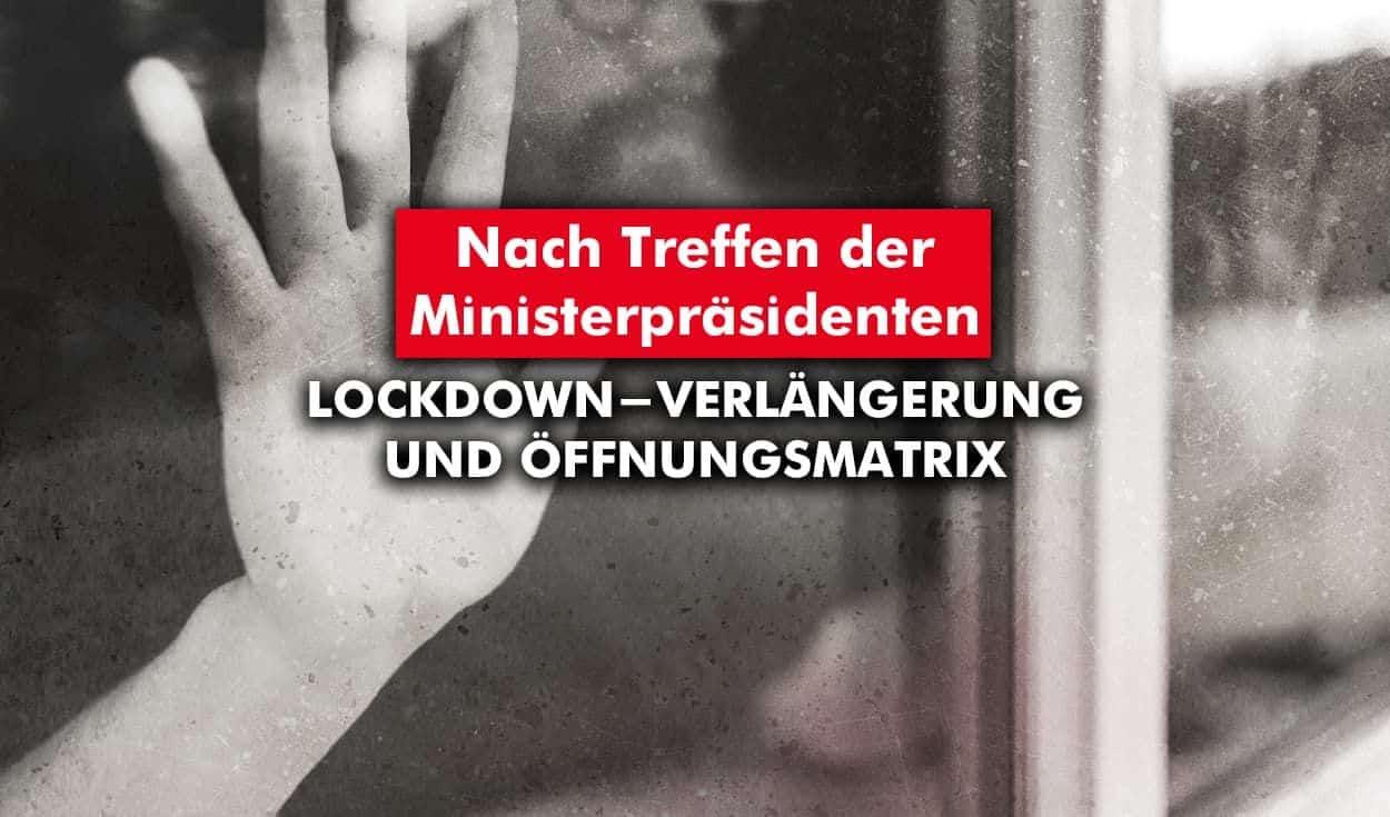 Merkels Corona-Konferenz: Lockdown-Verlängerung und Öffnungsmatrix