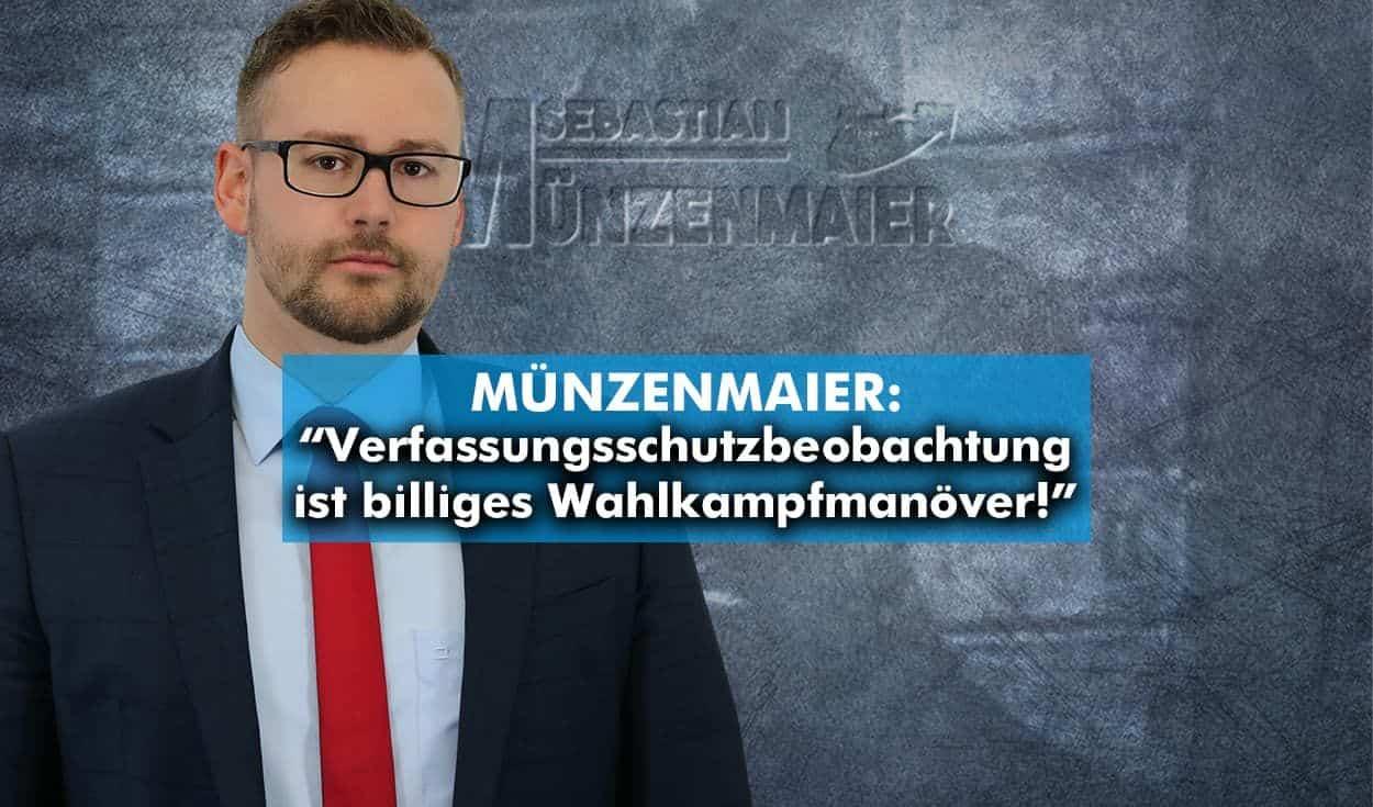 Münzenmaier: Verfassungsschutzbeobachtung ist billiges Wahlkampfmanöver!