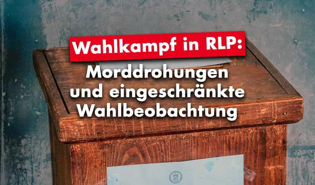 Wahlkampf in RLP: Morddrohungen und eingeschränkte Wahlbeobachtung