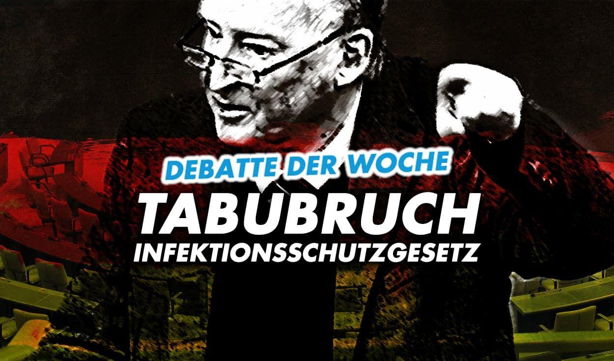 Debatte der Woche: Tabubruch Infektionsschutzgesetz