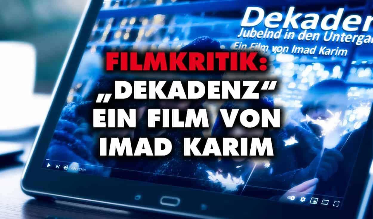 """Filmkritik: """"Dekadenz – Jubelnd in den Untergang"""" von Imad Karim"""