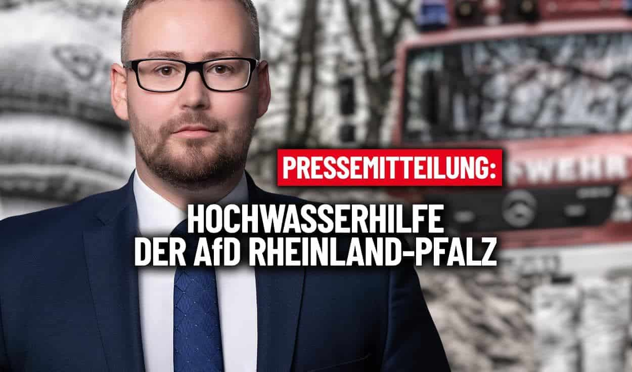 Flutkatastrophe – AfD Rheinland-Pfalz organisiert Hochwasserhilfe