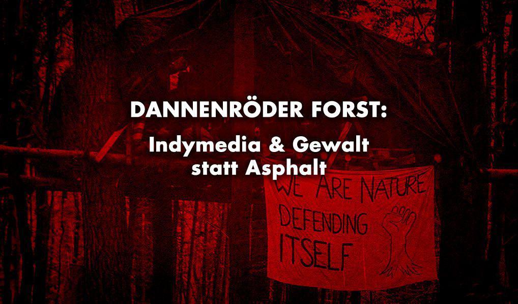 Dannenröder Forst: Indymedia und Gewalt statt Asphalt