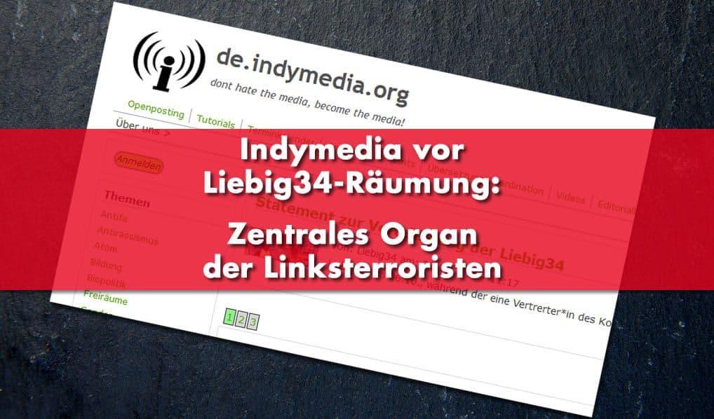 Indymedia vor Liebig34-Räumung – Zentrales Organ der Linksterroristen
