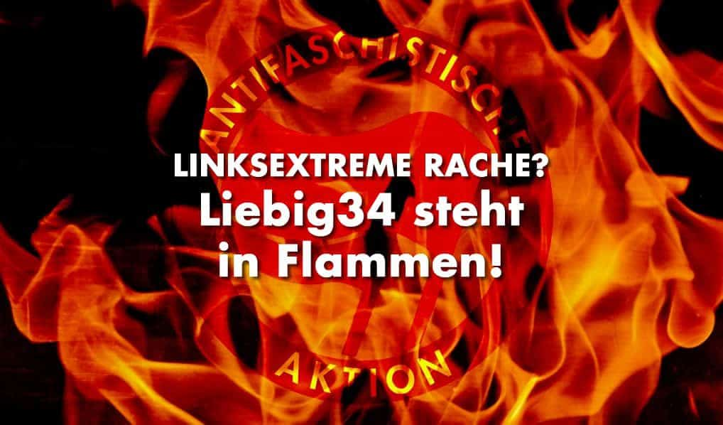 Linksextreme Rache? – Liebig 34 steht in Flammen!