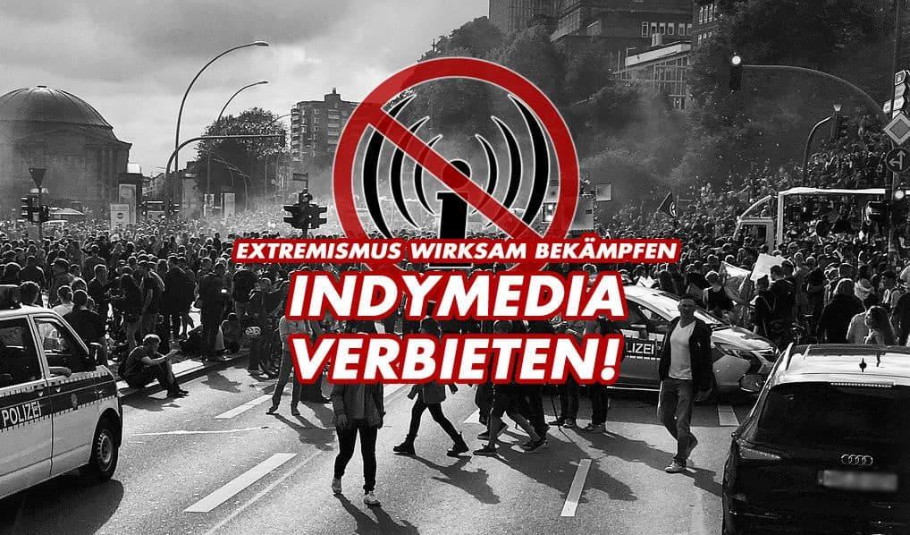 Indymedia verbieten! Extremismus wirksam bekämpfen